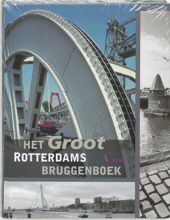 Het Groot Rotterdams Bruggenboek - T. Bevers |