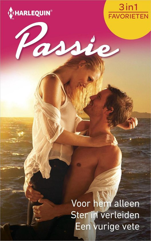 Passie Favorieten 506 - Voor hem alleen ; Ster in verleiden ; Een vurige vete (3-in-1) - Roxanne St. Clair |