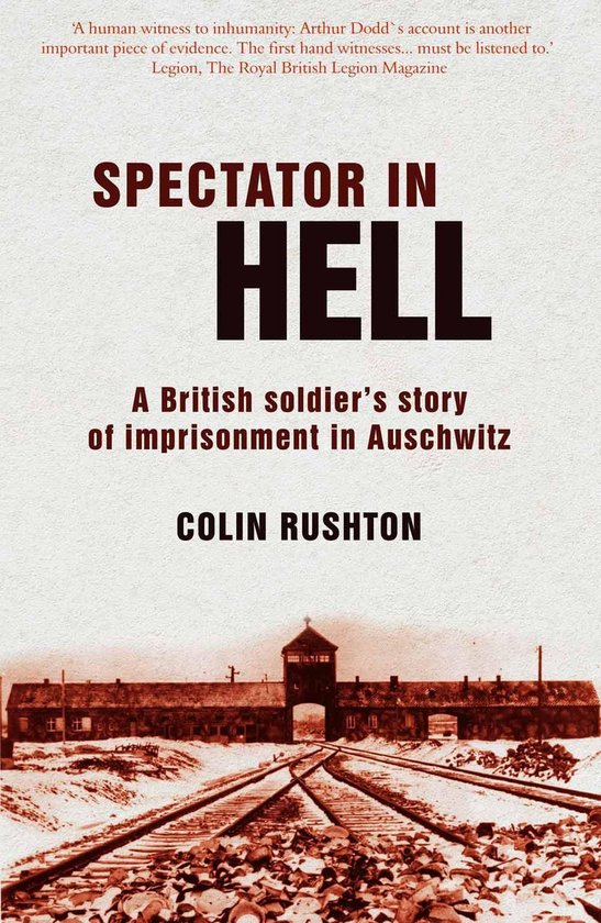 Boek cover Spectator In Hell: A British Soldiers Story of Imprisonment in Auschwitz van Colin Rushton (Onbekend)