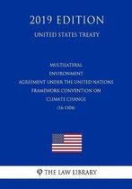 Multilateral - Environment Agreement Under the United Nations Framework Convention on Climate Change (16-1104) (United States Treaty)