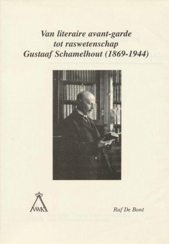 Van literaire avant-garde tot raswetenschap. gustaaf schamelhout (1869-1944) - Raf de Bont |
