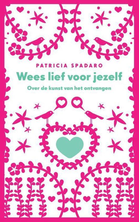 Wees lief voor jezelf - Patricia Spadaro | Fthsonline.com