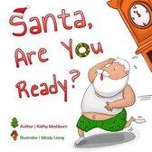 Santa, Are You Ready?