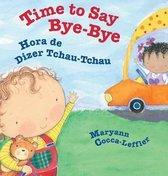 Boek cover Time to Say Bye-Bye / Hora de Dizer Tchau-Tchau van Maryann Cocca-Leffler