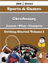 A Beginners Guide to Chessboxing (Volume 1)