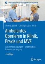 Ambulantes Operieren in Klinik, Praxis Und Mvz