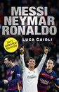 Boek cover Messi, Neymar, Ronaldo - 2017 Updated Edition van Luca Caioli
