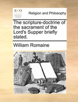 The Scripture-Doctrine of the Sacrament of the Lord's Supper Briefly Stated