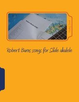 Robert Burns Songs for Slide Ukulele