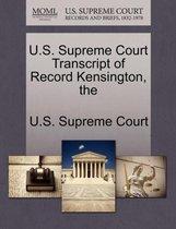 The U.S. Supreme Court Transcript of Record Kensington