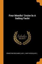 Four Months' Cruise in a Sailing Yacht