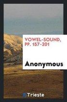 Vowel-Sound, Pp. 157-201
