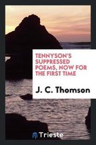 Tennyson's Suppressed Poems, Now for the First Time
