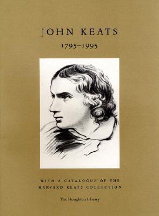 John Keats 1795-1995 - With a Catalogue of the Harvard Keats Collection