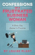 Confessions of a Frustrated Business Woman