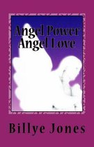 Angel Power Angel Love