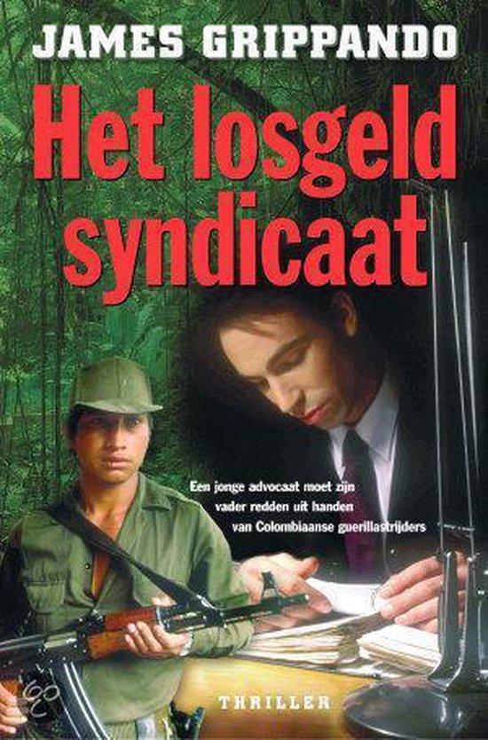 Het Losgeldsyndicaat - James Grippando |