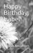 Happy Birthday, Isabel!