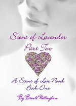Scent of Lavender - Part Two