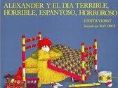 Alexander y El Dia Terrible, Horrible, Espantoso, Horrorosa (Alexander and the Terrible, Horrible, No Good, Very Bad Day) (1 Paperback/1 CD)