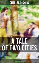 A TALE OF TWO CITIES (Illustrated Edition)
