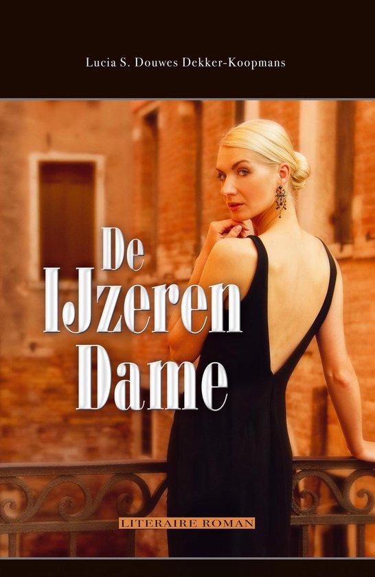 De ijzeren dame - Lucia S. Douwes Dekker-Koopmans pdf epub