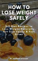 Omslag How to Lose Weight Safely: 5:2 Diet Recipes to Lose Weight Naturally, Get Slim Easily & Feel Great