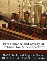 Performance and Safety of Lithium-Ion Supercapacitors