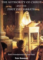 Boek cover The Authority of Christ and the First Day Sabbath van Dr. Peter Hammond