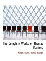 The Complete Works of Thomas Manton,