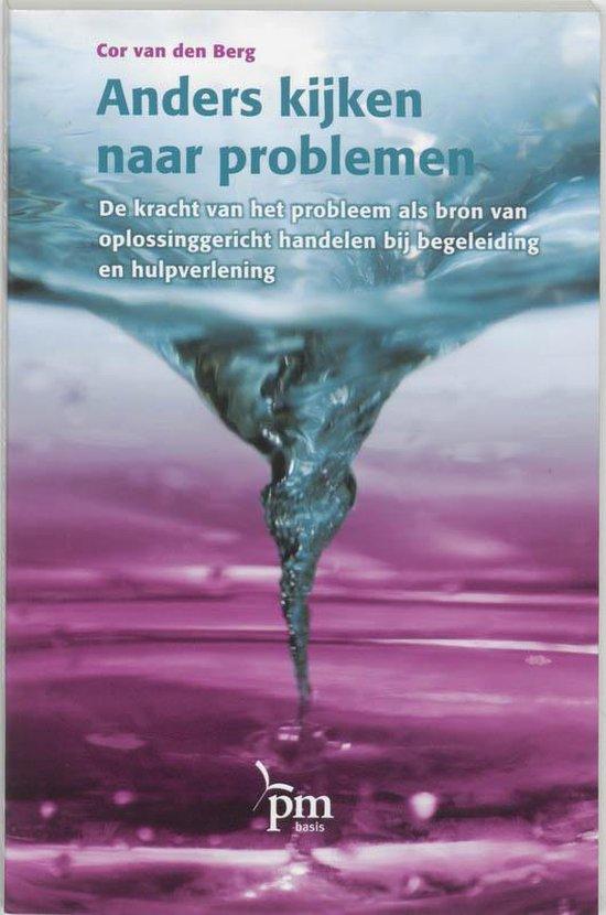Anders kijken naar problemen in hulpverlening en begeleiding - Cor van den Berg  