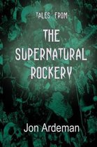Tales from the Supernatural Rockery
