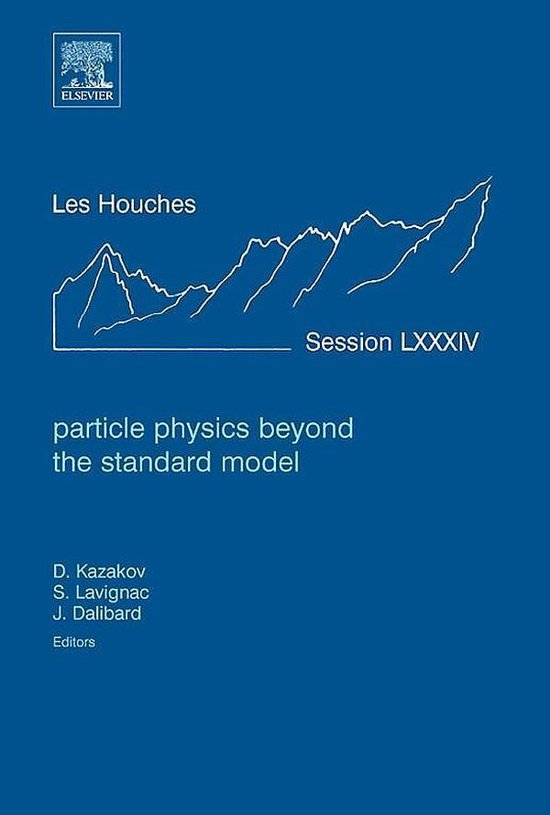 Particle Physics beyond the Standard Model: Lecture Notes of the Les Houches Summer School 2005