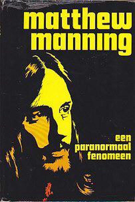 Matthew manning een paranormaal fen. - Matthew Manning |