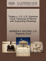 Tingley V. U.S. U.S. Supreme Court Transcript of Record with Supporting Pleadings