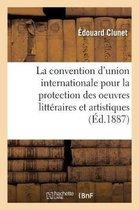 Sur la convention d'union internationale pour la protection des oeuvres litteraires et artistiques