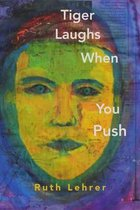 Tiger Laughs When You Push