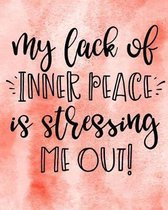 My Lack of Inner Peace Is Stressing Me Out