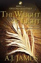 The Weight of Light: Book 1 of the Grigori Celestials