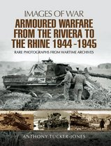 Armoured Warfare from the Riviera to the Rhine, 1944–1945