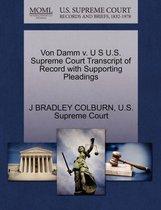 Von Damm V. U S U.S. Supreme Court Transcript of Record with Supporting Pleadings