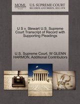 U S V. Stewart U.S. Supreme Court Transcript of Record with Supporting Pleadings