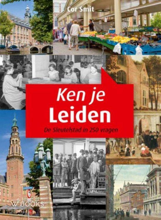 Ken je Leiden - Cor Smit |