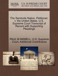 The Seminole Nation, Petitioner, V. the United States. U.S. Supreme Court Transcript of Record with Supporting Pleadings