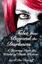Tales from Beyond the Darkness
