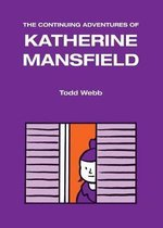 The Continuing Adventures of Katherine Mansfield
