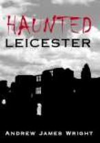 Haunted Leicester