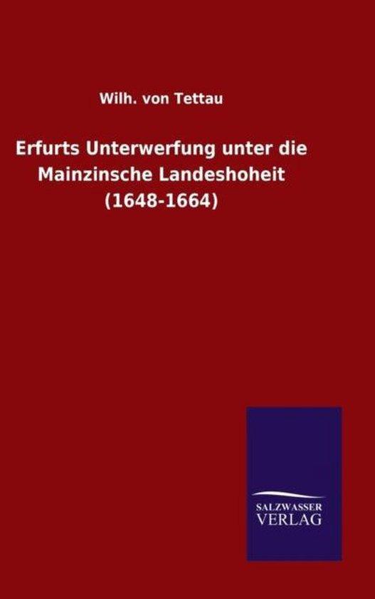 Erfurts Unterwerfung unter die Mainzinsche Landeshoheit (1648-1664)