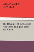 The Daughter of the Storage and Other Things in Prose and Verse