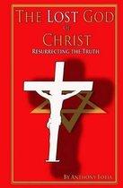 Boek cover The Lost God of Christ van Mr Anthony Fotia